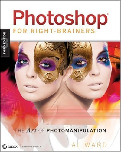 Download Photoshop For Right-Brainers: The Art of Photomanipulation: 3rd (Third) edition ebook