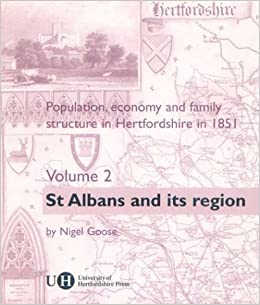 Book Population, Economy and Family Structure in Hertfordshire in 1851: St.Albans and Its Region v. 2