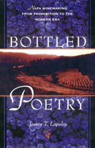 Bottled Poetry: Napa Winemaking from Prohibition to the Modern Era ()