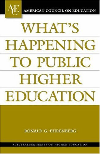 Book cover from Whats Happening to Public Higher Education? (ACE/Praeger Series on Higher Education) by Stephen D. King