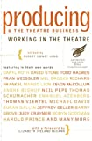 Producing and the Theatre Business : Working in the Theatre, , 0826418112