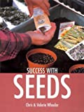Success with Seeds, Chris Wheeler and Valerie Wheeler, 1861082991