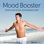 Mood Booster Session: Brighten Your Mood, with Brainwave Audio | Brain Hacker