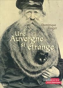 """Afficher """"Une Auvergne si étrange"""""""