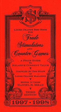 Loose change red book for trade stimulators and counter games: A price guide to relative current value, 1997-1998