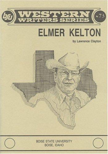 Elmer Kelton (Boise State University Western Writers Series)