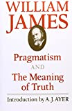 Image of Pragmatism and The Meaning of Truth (The Works of William James)