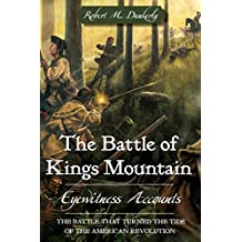 The Battle of Kings Mountain: Eyewitness Accounts (American Heritage)