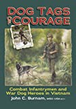 Dog Tags of Courage: Combat Intfantrymen and War Dog Heroes in Vietnam