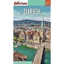 ZURICH 2017/2018 Petit Futé (City Guide) (French Edition)