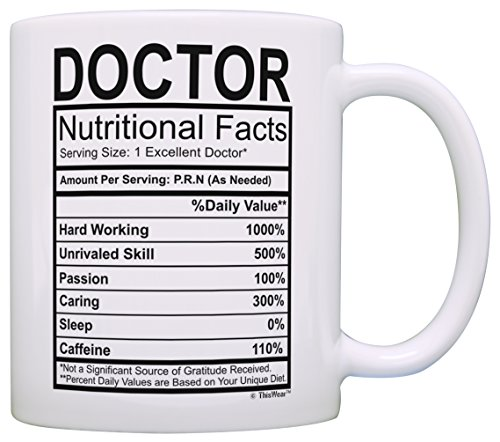 Doctor Gifts for Women Doctor Nutritional Facts Doctorate Graduation Gifts Doctor Gift Ideas Gift Coffee Mug Tea Cup White