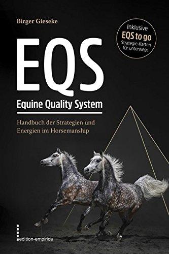 EQS Equine Quality System: Handbuch der Strategien und Energien im Horsemanship (inklusive EQS to go, Strategie-Karten für unterwegs)