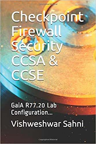 Checkpoint Firewall Security CCSA & CCSE: GaiA R77 20 Lab