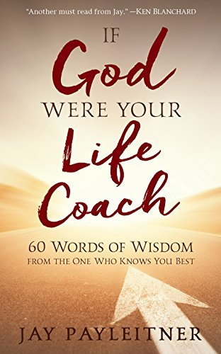 If God Were Your Life Coach: 60 Words of Wisdom from the One Who Knows You Best (Were God)