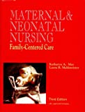 Maternal and Neonatal Nursing : Family-Centered Care, May, Kathryn A. and Mahlmeister, Laura R., 0397549539