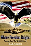 img - for 2: Where Freedom Reigns: Volume Two: The Wrath Of God book / textbook / text book
