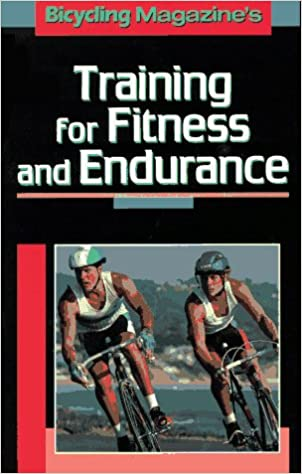 Training for Fitness and Endurance (Bicycling Magazine)