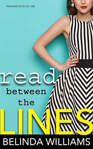 Read Between The Lines (Freshwater Book 1) by [Williams, Belinda]
