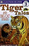 DK Readers: Tiger Tales (Level 3: Reading Alone)