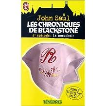 CHRONIQUES DE BLACKSTONE T04 : LE MOUCHOIR