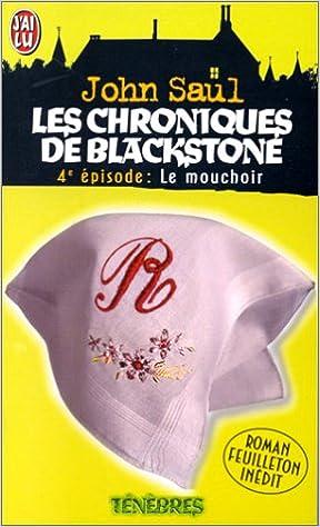 Couverture de Les chroniques de blackstone t.4 ; le mouchoir