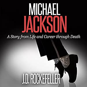 Michael Jackson: A Story from Life and Career Through Death Audiobook