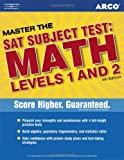 Arco Master the SAT Subject Test: Math Levels 1 And 2, Mark N. Weinfeld and Lalit A. Ahuja, 0768923042