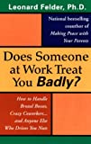 Does Someone at Work Treat You Badly?, Leonard Felder, 0425165124