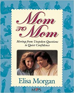 Book Mom to Mom: Moving from Unspoken Questions to Quiet Confidence