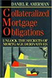 Collateralized Mortgage Obligations: A Practical Guide to Cmos for Traders & Investors