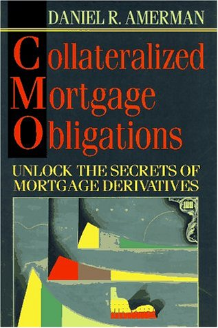 Collateralized Mortgage Obligations: A Practical Guide to Cmos for Traders & Investors by Example Product Brand