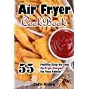 Air Fryer Cookbook: 55 Healthy Step-by-step Air Fryer Recipes For your Family