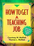 img - for How to Get a Teaching Job book / textbook / text book