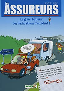 Book's Cover ofLes assureurs tome 2 : Le grand bêtisier des déclarations d'accidents