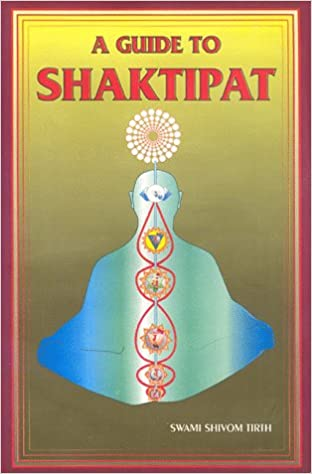 A Guide To Shaktipat Swami Shivom Tirth 9780961421502 Amazon Books