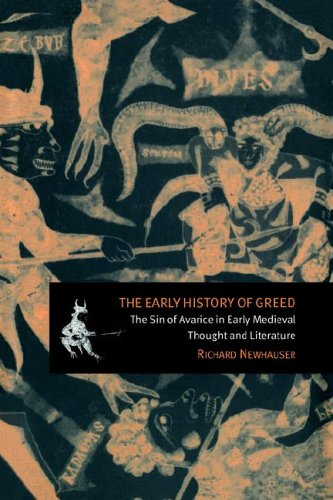 The Early History of Greed: The Sin of Avarice in Early Medieval Thought and Literature (Cambridge Studies in Medieval Literature) ebook