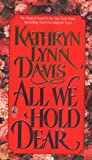 All We Hold Dear, Kathryn L. Davis, 0671736043