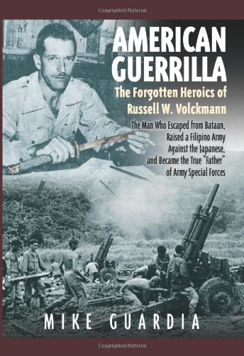 American Guerrilla: The Forgotten Heroics of Russell W. Volckmann
