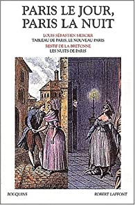 Paris le jour, Paris la nuit par Nicolas Edme  Restif de La Bretonne