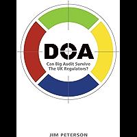 DOA: Can Big Audit Survive The UK Regulators (English Edition)