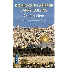 Ô Jérusalem: L'épopée de la fondation d'Israël