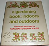img - for A Gardening Book: Indoors and Outdoors book / textbook / text book
