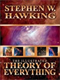 The Illustrated Theory of Everything, Stephen W. Hawking, 1932407073