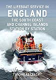 The Lifeboat Service in England: The South Coast and Channel Islands Station by Station