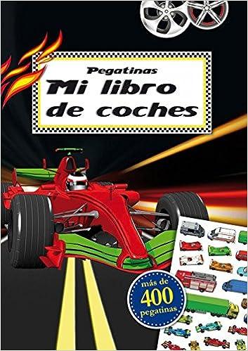 Pegatinas: Mi libro de coches (Spanish Edition) (Spanish) Paperback – November 30, 2017