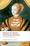 The Princesse de Cl`eves with `The Princesse de Montpensier' and `The Comtesse de Tende' (Oxford World's Classics)