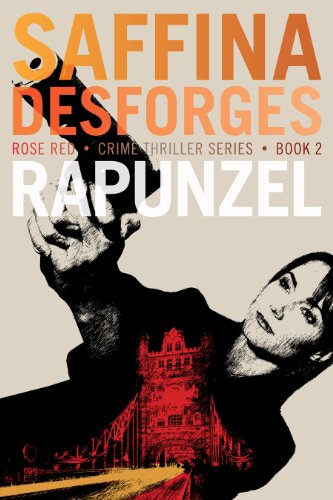 Book: Rapunzel (Rose Red crime thriller series) by Saffina Desforges