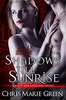 Shadows Till Sunrise (Lilly Meratoliage Series) by [Green, Chris Marie]