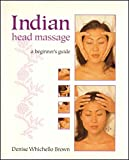 img - for Indian Head Massage: A Beginner's Guide book / textbook / text book