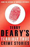 """""""Terry Deary's Terribly True Crime Stories (Terry Deary's Terribly True Stories)"""" av Terry Deary"""